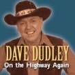 Dave Dudley On the Highway Again