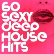 Various Artists 60 Sexy Deep House Hits