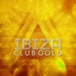 Club Ibiza Chill Ibiza Club Gold