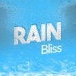 Natural Rain Sounds Rain Bliss