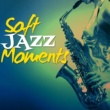 Soft Jazz Relaxation Soft Jazz Moments