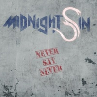 Midnight Sin Never Say Never