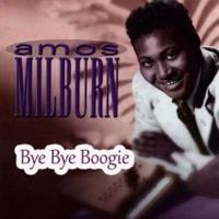 Amos Milburn Bye Bye Boogie