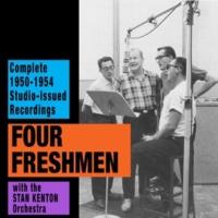 Four Freshmen/The Stan Kenton Orchestra Complete 1950-1954 Studio-Issued Recordings (with the Stan Kenton Orchestra) [Bonus Track Version]