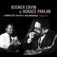 Booker Ervin&Horace Parlan Complete Quartet & Quintet Recordings 1960-61