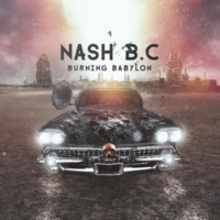 Nash B.C. Burning Babylon