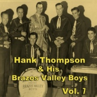 Hank Thompson & His Brazos Valley Boys Hank Thompson & His Brazos Valley Boys, Vol. 7