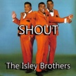 The Isley Brothers Shout