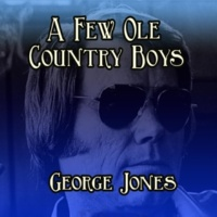 George Jones A Few Ole Country Boys
