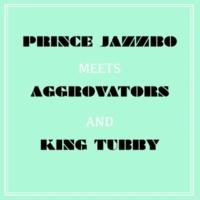 Prince Jazzbo Prince Jazzbo Meets Aggrovators & King Tubby