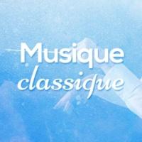 Classical Music Radio,Classical New Age Piano Music&Musique Classique Musique classique