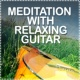 Relaxing Guitar for Massage, Yoga and Meditation&Acoustic Soul Meditation with Relaxing Guitar
