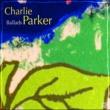 Charlie Parker Ballads
