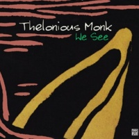 Thelonious Monk We See