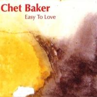 Chet Baker Easy to Love