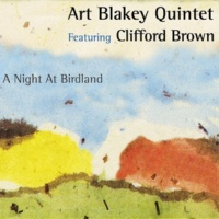 Art Blakey Quintet A Night at Birdland (feat. Clifford Brown) [2005 - Remaster]