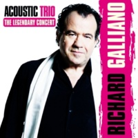 Richard Galliano Acoustic Trio: The Legendary Concert (feat. Jean-Marie Ecay & Jean-Philippe Viret) [Live]