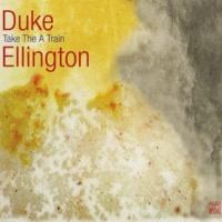 "Duke Ellington Take the ""A"" Train"