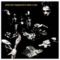 Alain Kan What Ever Happened to Alain Z. Kan