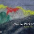 Charlie Parker April in Paris