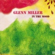 Glenn Miller Moonlight Serenade (2005 Remastered Version)