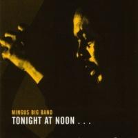 Mingus Big Band Tonight at Noon