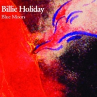 Billie Holiday Blue Moon