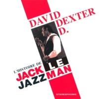 David Dexter D. L'histoire de Jack le Jazzman