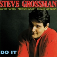 Steve Grossman Do it (feat. Barry Harris, Arthur Taylor & Reggie Johnson)