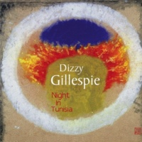 Dizzy Gillespie A Night in Tunisia