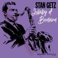 Stan Getz Lullaby of Birdland