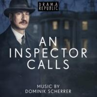 Dominik Scherrer An Inspector Calls (Original Television Soundtrack)