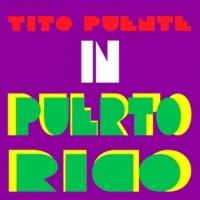 Tito Puente Y Su Orquesta/Santos Colon Tito Puente In Puerto Rico