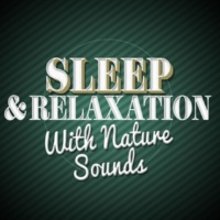 Sleep Music with Nature Sounds Relaxation Sleep & Relaxation with Nature Sounds