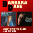 Barbara Dane Livin' with the Blues + on My Way