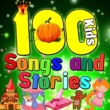 Various Artists 100 Kids Songs and Stories