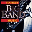 Various Artists Rarest Big Band Music