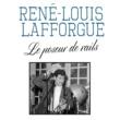 René-Louis Lafforgue Le poseur de rails