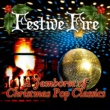 Festive Fire Festive Fire - A Jamboree of Christmas Pop Classics
