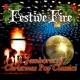 Festive Fire Festive Fire - A Jamboree of Christmas Pop Classics