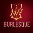 Jazz Burlesque Jazz Burlesque