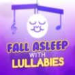 Various Artists Fall Asleep with Lullabies