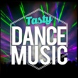 Tasty Dance Music Tasty Dance Music