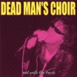 Dead Man's Choir Goin' Down Slow