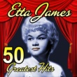 Etta James 50 Greatest Hits
