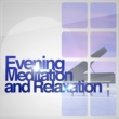 Deep Sleep Meditation and Relaxation Evening Meditation and Relaxation