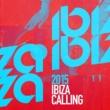 2015 Ibiza Chillout 2015 Ibiza Calling