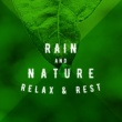 Soothing Sounds Rain & Nature: Relax & Rest