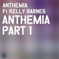 Anthemia/Kelly Barnes Anthemia, Pt. 1