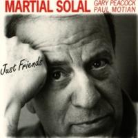 Martial Solal Just Friends (feat. Gary Peacock & Paul Motian)